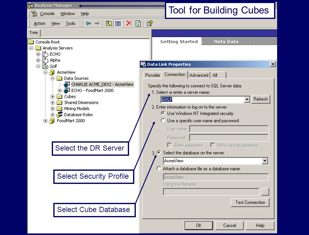 Select the DR Server Select Security Profile Select Cube Database Tool for Building Cubes