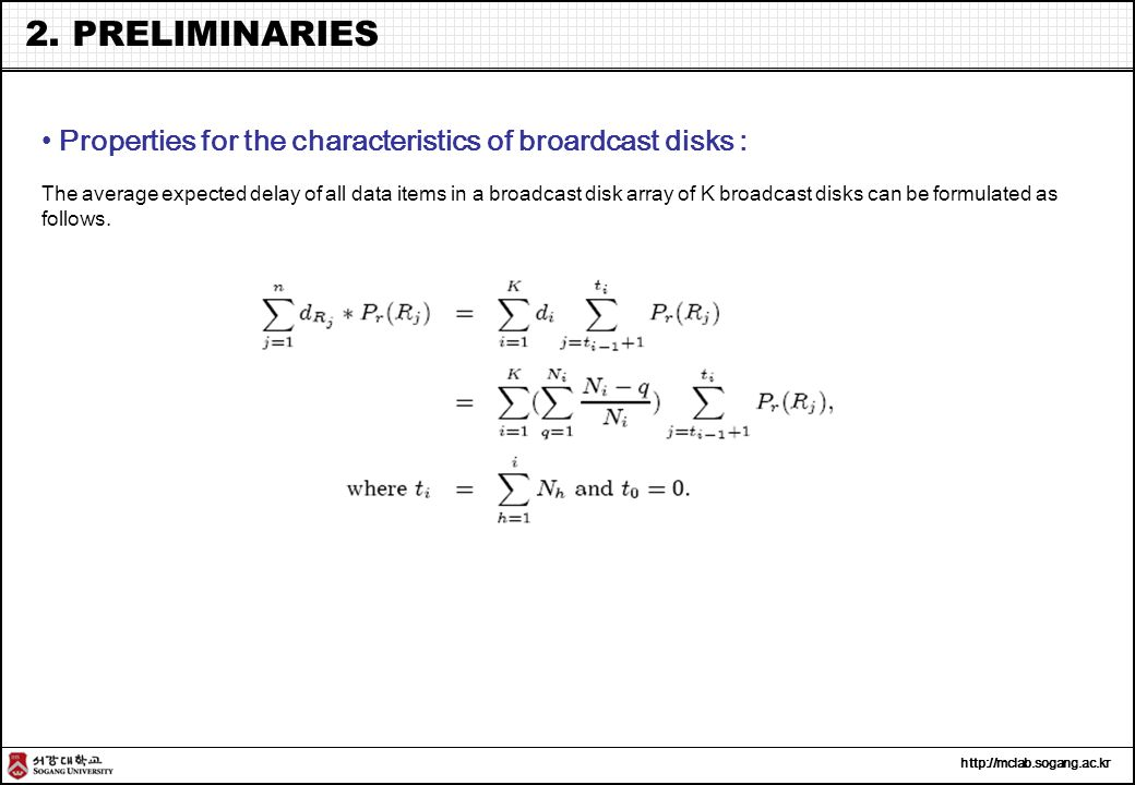 Properties for the characteristics of broardcast disks : The average expected delay of all data items in a broadcast disk array of K broadcast disks can be formulated as follows.