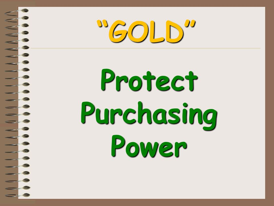 Protect Purchasing Power GOLD