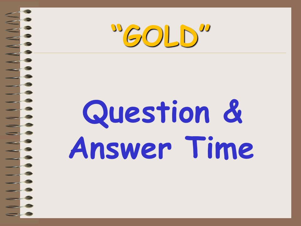 Question & Answer Time GOLD