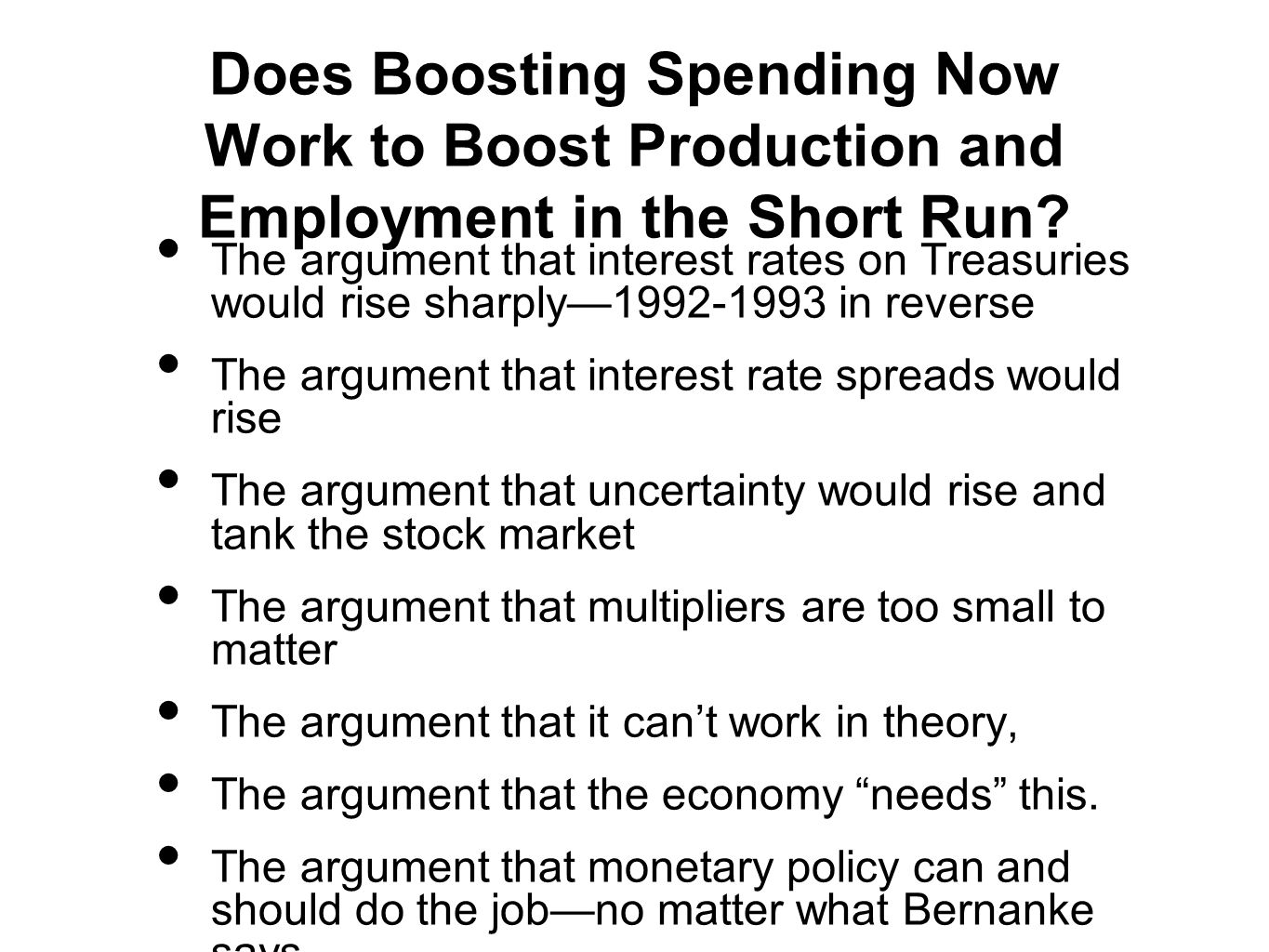 Does Boosting Spending Now Work to Boost Production and Employment in the Short Run.