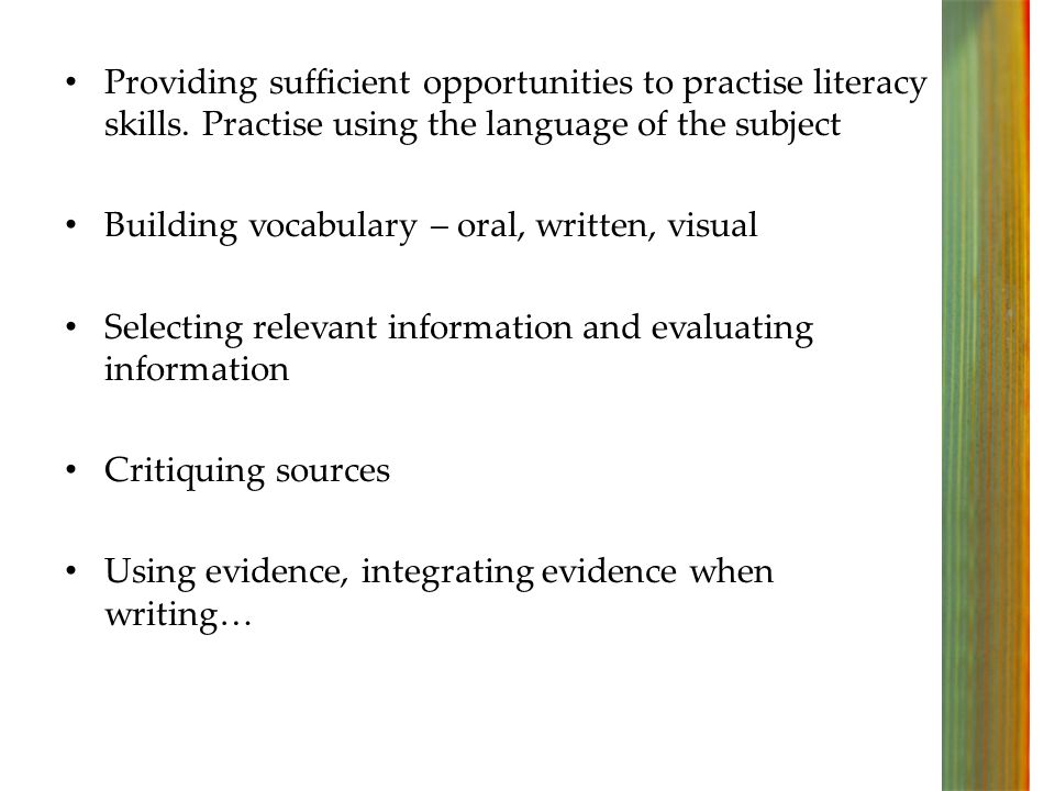 Providing sufficient opportunities to practise literacy skills.
