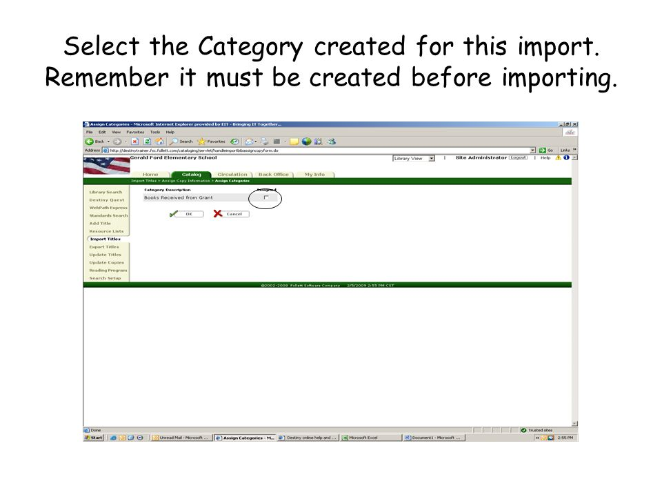 Select the Category created for this import. Remember it must be created before importing.