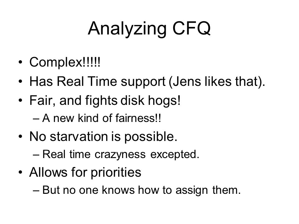Analyzing CFQ Complex!!!!. Has Real Time support (Jens likes that).