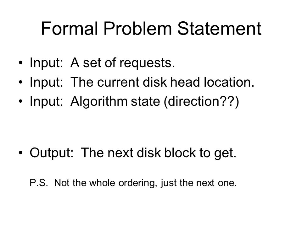 Formal Problem Statement Input: A set of requests.