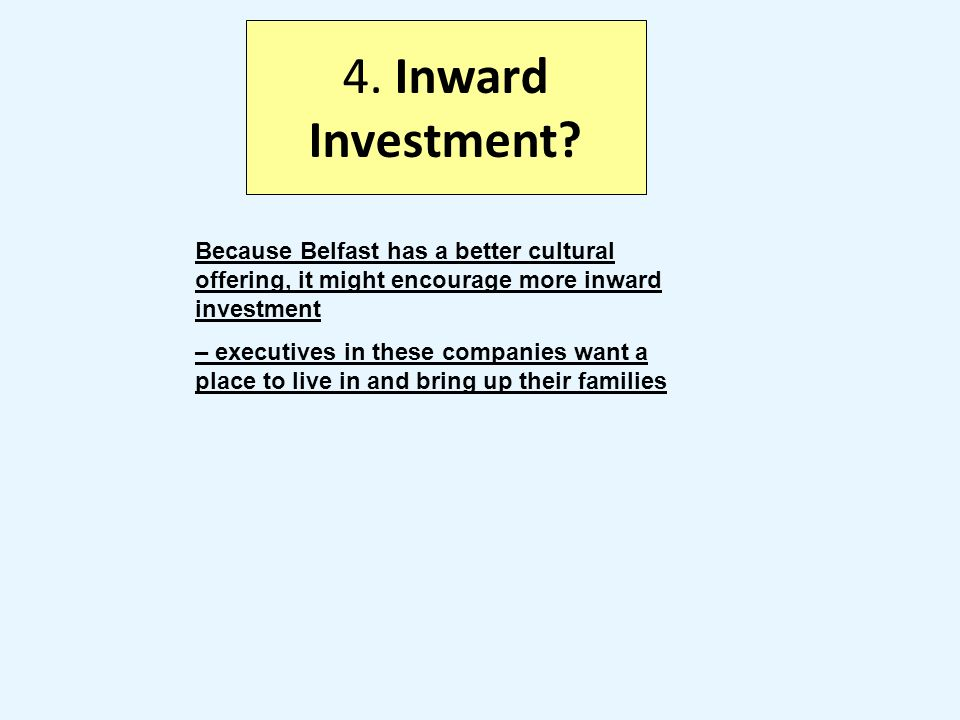 4. Inward Investment.