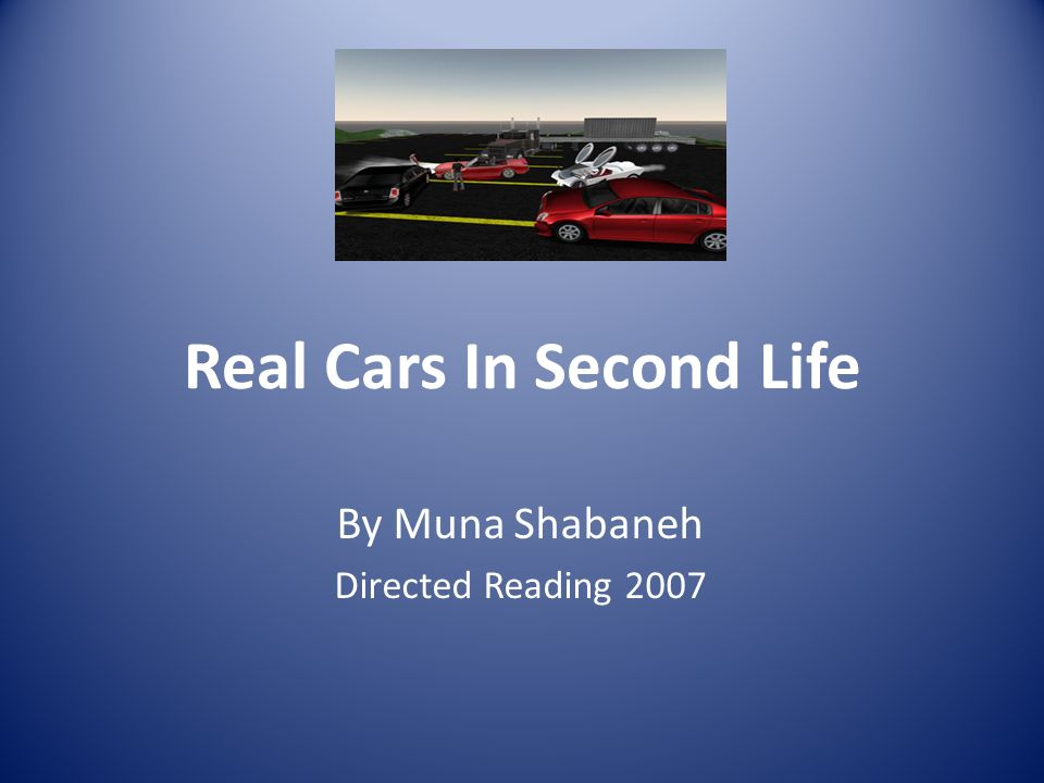 Real Cars In Second Life By Muna Shabaneh Directed Reading 2007