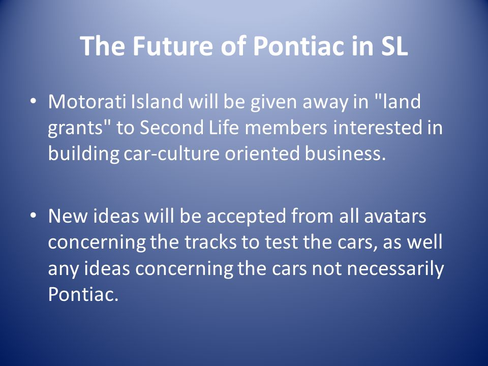 The Future of Pontiac in SL Motorati Island will be given away in land grants to Second Life members interested in building car-culture oriented business.