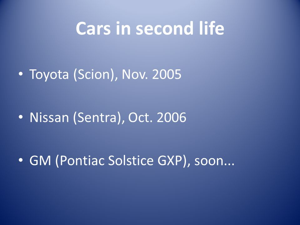Cars in second life Toyota (Scion), Nov Nissan (Sentra), Oct.