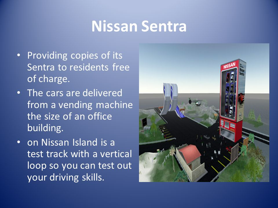 Nissan Sentra Providing copies of its Sentra to residents free of charge.