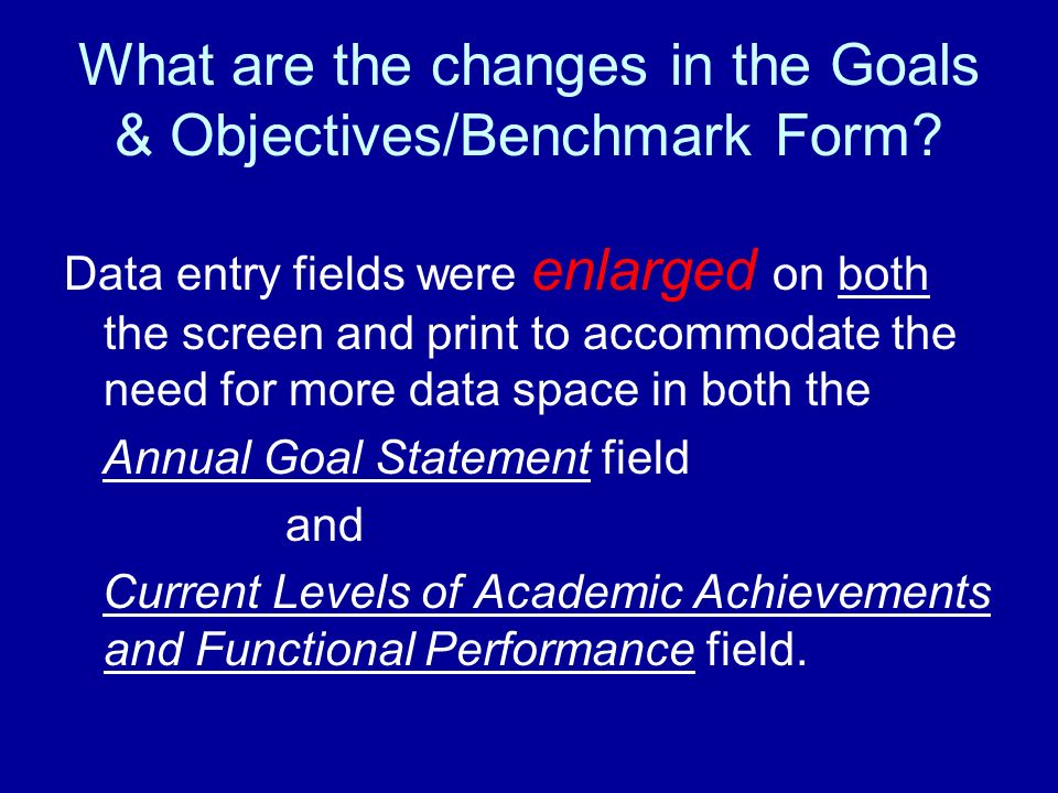 What are the changes in the Goals & Objectives/Benchmark Form.