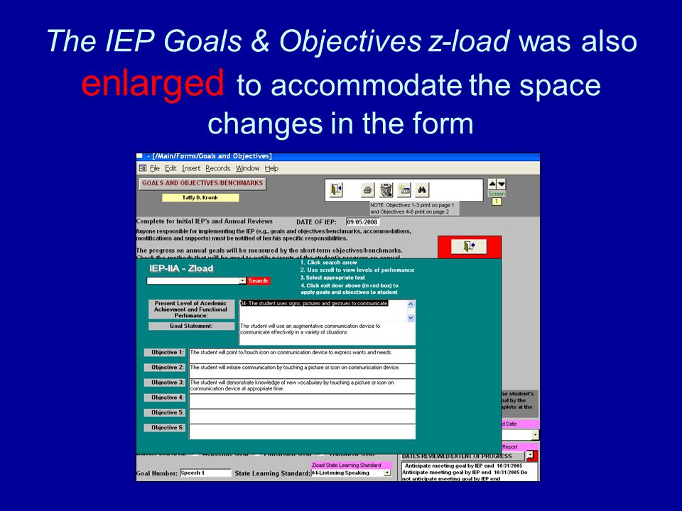 The IEP Goals & Objectives z-load was also enlarged to accommodate the space changes in the form
