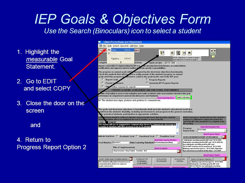 IEP Goals & Objectives Form Use the Search (Binoculars) icon to select a student 1.