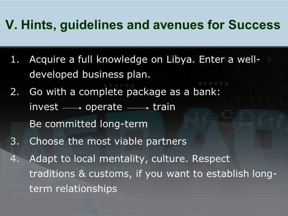 V. Hints, guidelines and avenues for Success 1.Acquire a full knowledge on Libya.
