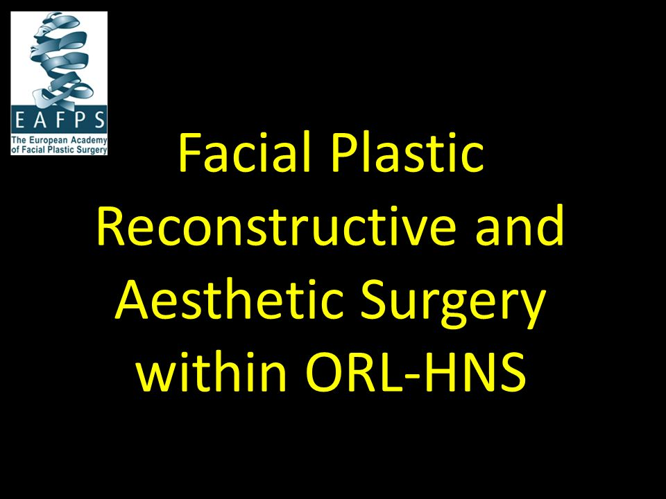 Facial Plastic Reconstructive and Aesthetic Surgery within ORL-HNS