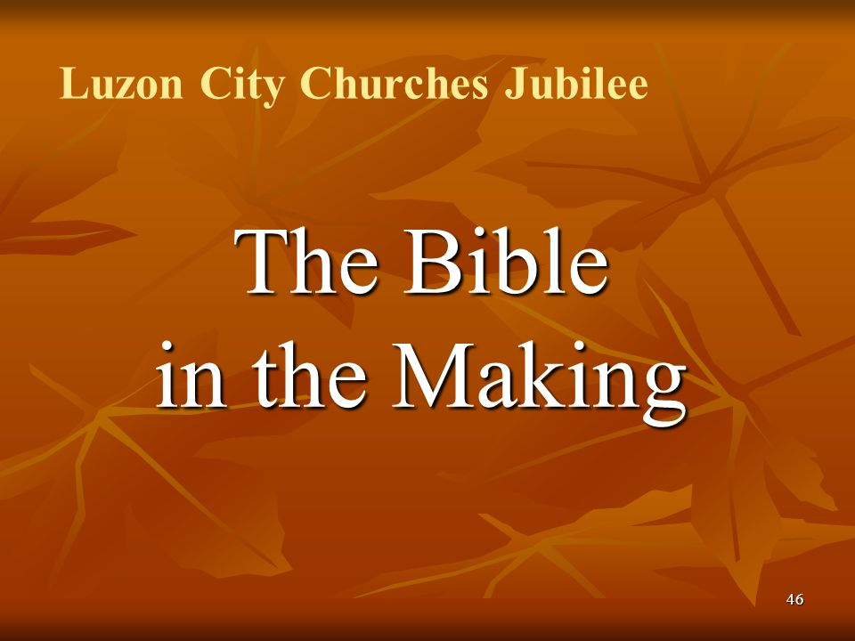 46 The Bible in the Making Luzon City Churches Jubilee