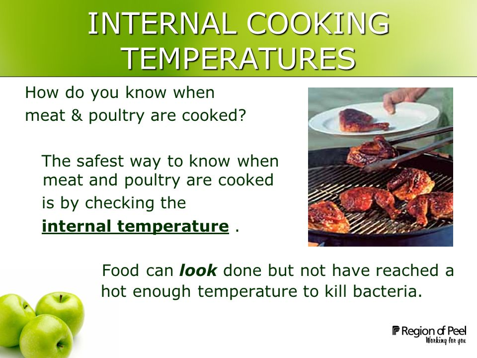 INTERNAL COOKING TEMPERATURES How do you know when meat & poultry are cooked.