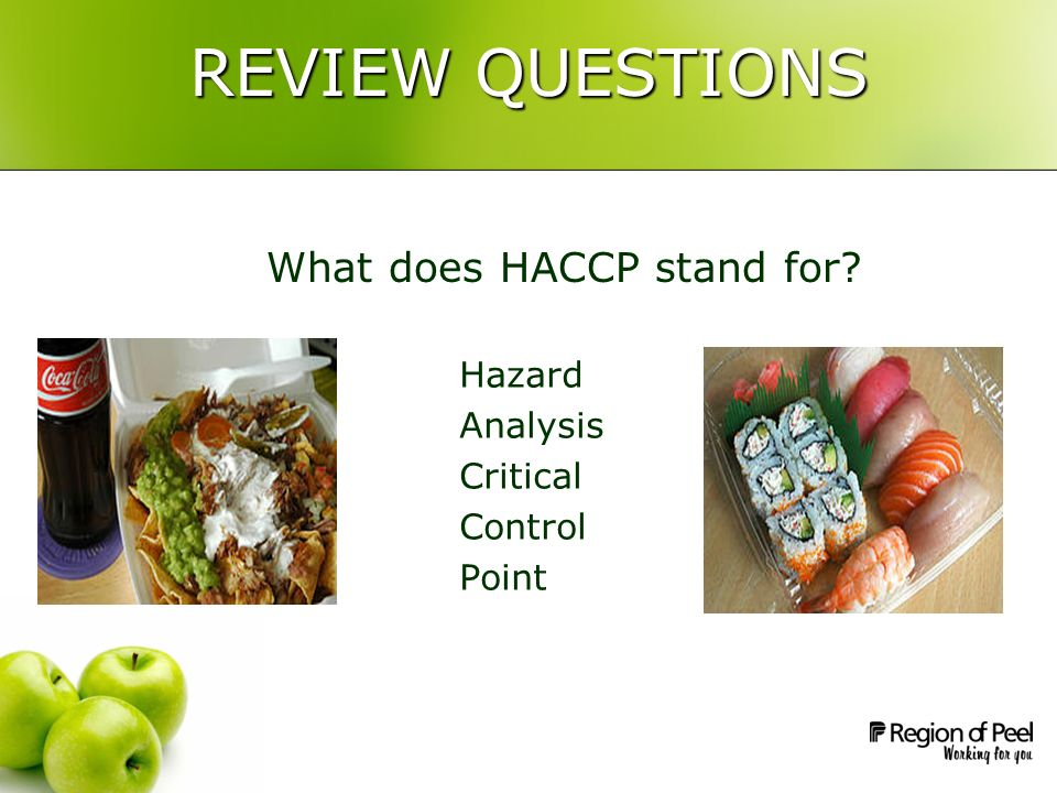 REVIEW QUESTIONS What does HACCP stand for Hazard Analysis Critical Control Point