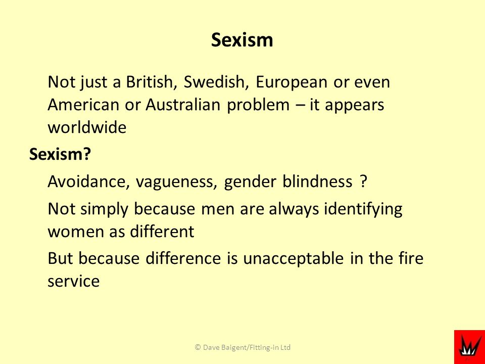 Sexism Not just a British, Swedish, European or even American or Australian problem – it appears worldwide Sexism.