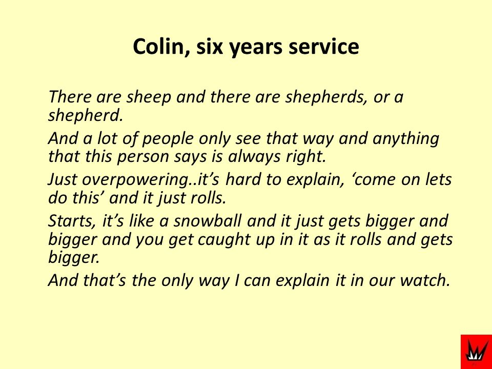 Colin, six years service There are sheep and there are shepherds, or a shepherd.