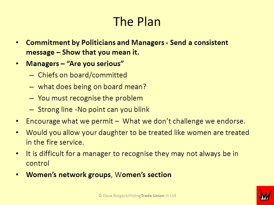The Plan Commitment by Politicians and Managers - Send a consistent message – Show that you mean it.