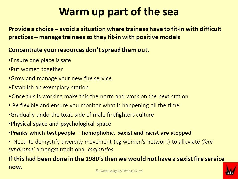 Warm up part of the sea Provide a choice – avoid a situation where trainees have to fit-in with difficult practices – manage trainees so they fit-in with positive models Concentrate your resources dont spread them out.