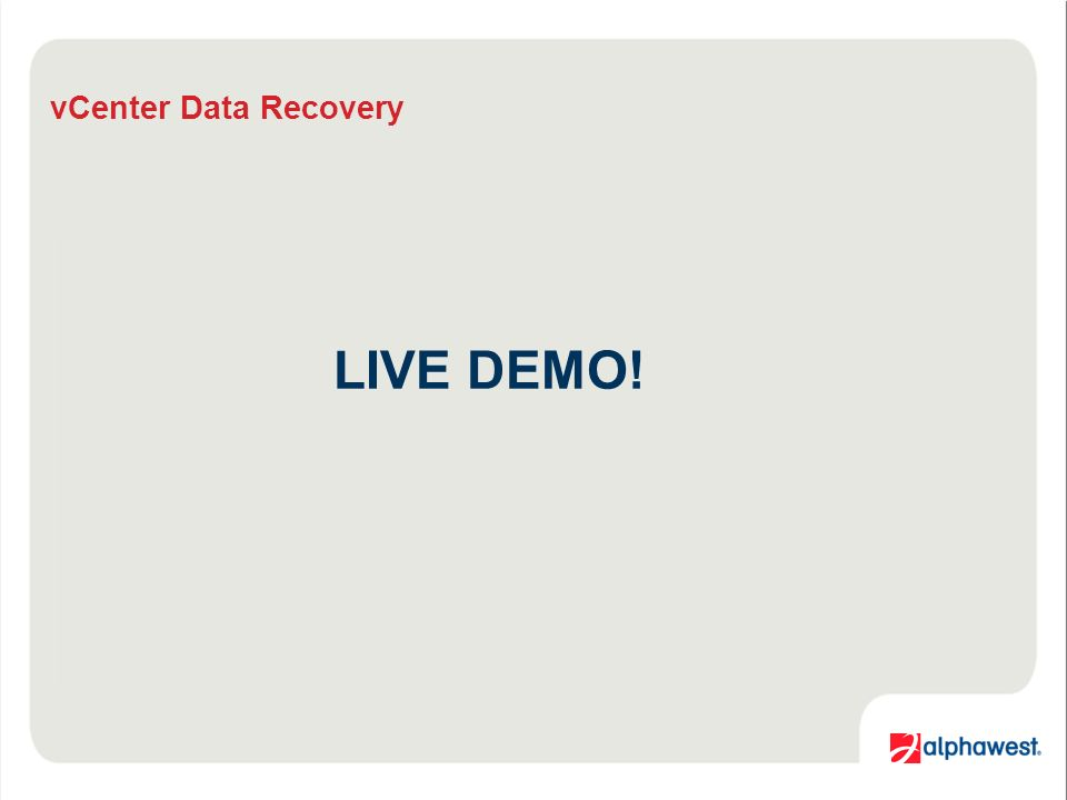 vCenter Data Recovery LIVE DEMO!