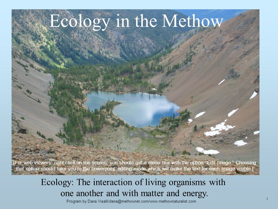Ecology in the Methow Ecology: The interaction of living organisms with one another and with matter and energy.