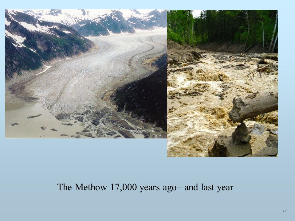 27 The Methow 17,000 years ago– and last year