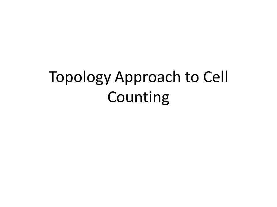 Topology Approach to Cell Counting
