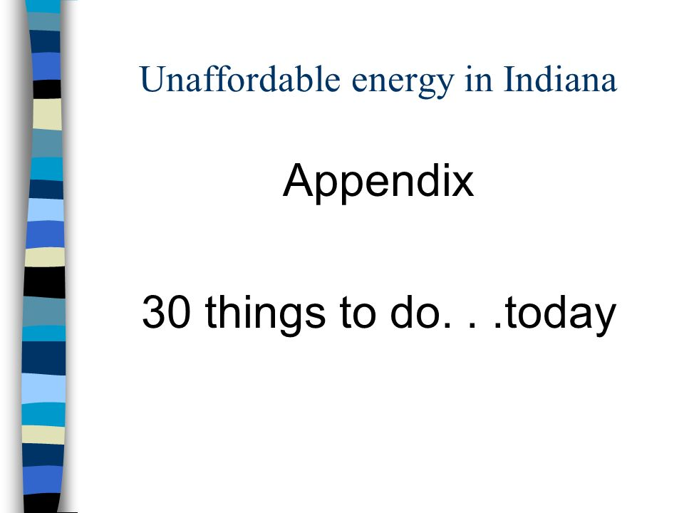 Unaffordable energy in Indiana Appendix 30 things to do...today