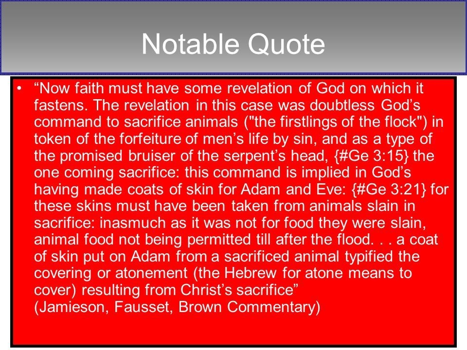 Notable Quote Now faith must have some revelation of God on which it fastens.
