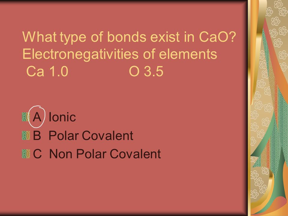 What type of bonds exist in CaO.