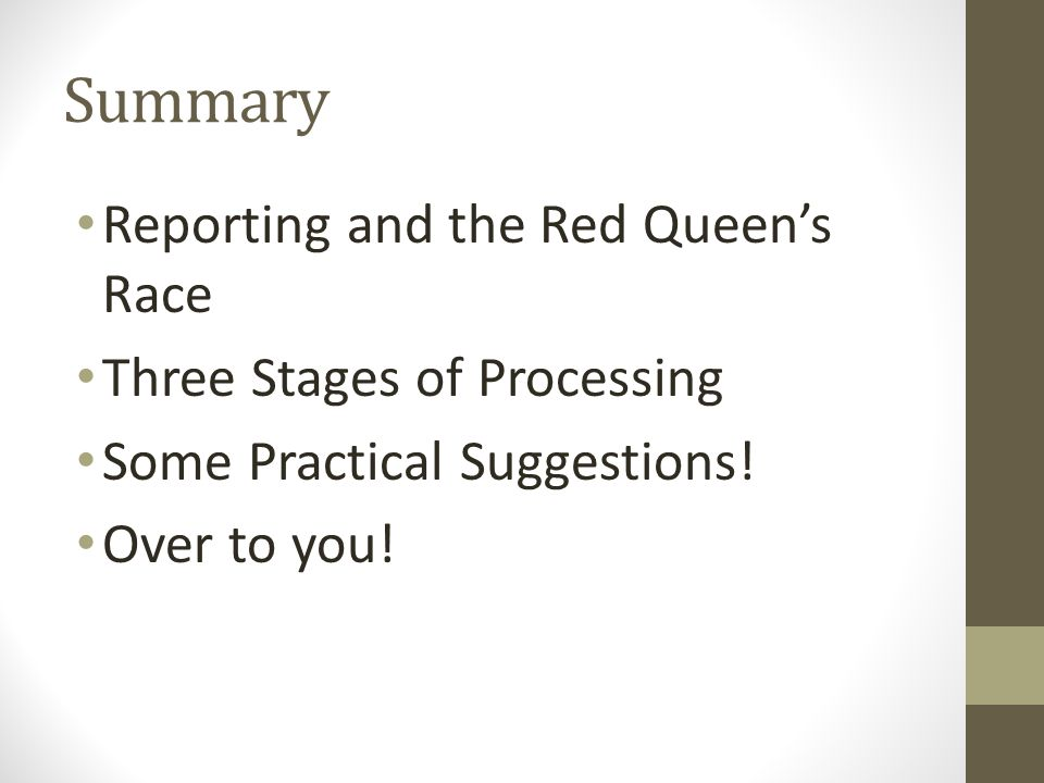 Summary Reporting and the Red Queens Race Three Stages of Processing Some Practical Suggestions.