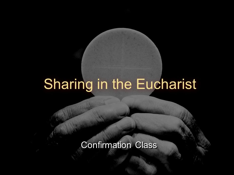 Confirmation Class Sharing in the Eucharist