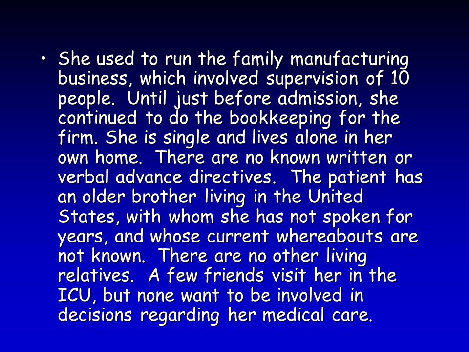 She used to run the family manufacturing business, which involved supervision of 10 people.