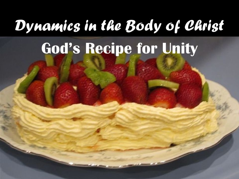 Dynamics in the Body of Christ Gods Recipe for Unity