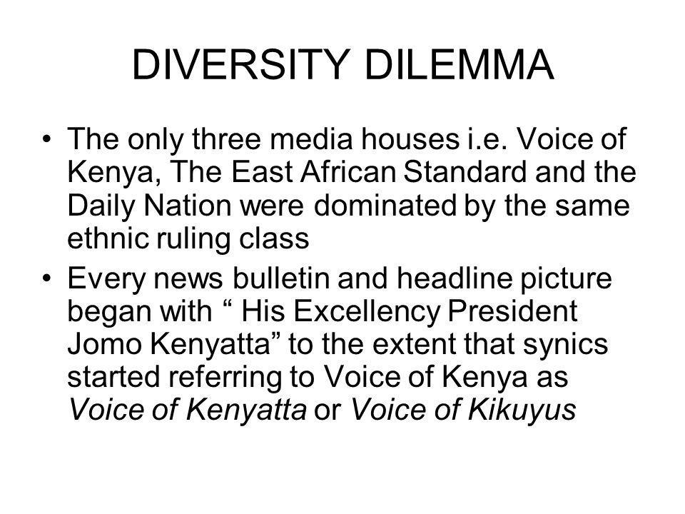 DIVERSITY DILEMMA The only three media houses i.e.