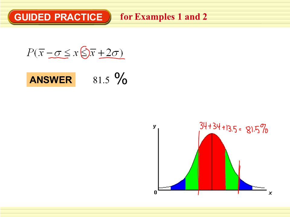 GUIDED PRACTICE for Examples 1 and 2 81.5 ANSWER %
