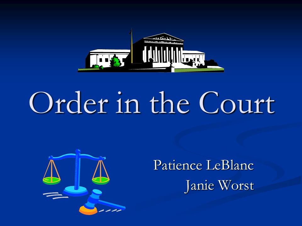 Order in the Court Patience LeBlanc Janie Worst