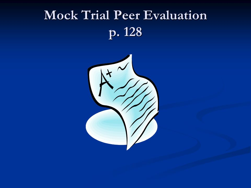 Mock Trial Peer Evaluation p. 128