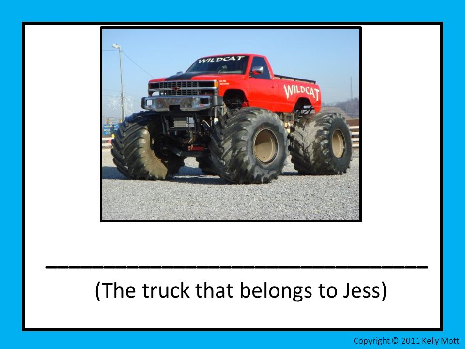 _________________________________ (The truck that belongs to Jess) Copyright © 2011 Kelly Mott