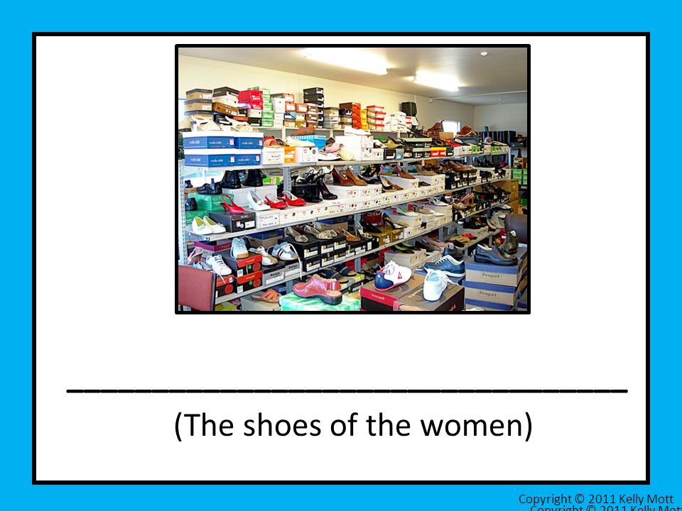 _________________________________ (The shoes of the women) Copyright © 2011 Kelly Mott