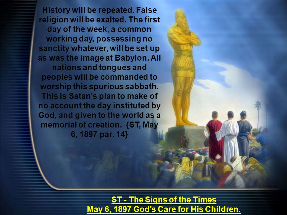 History will be repeated. False religion will be exalted.