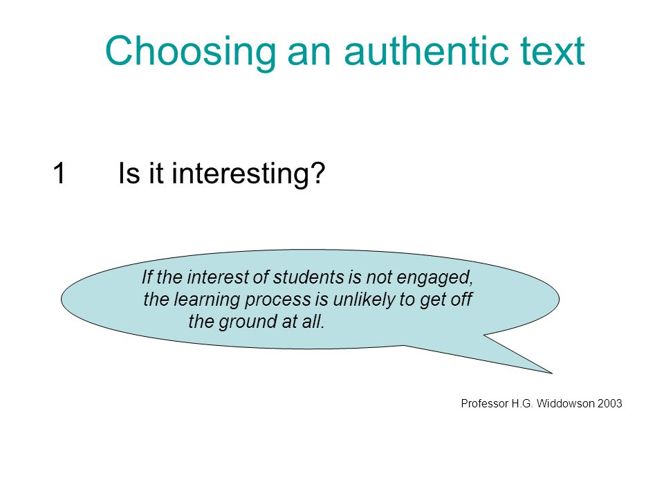 Choosing an authentic text 1Is it interesting.