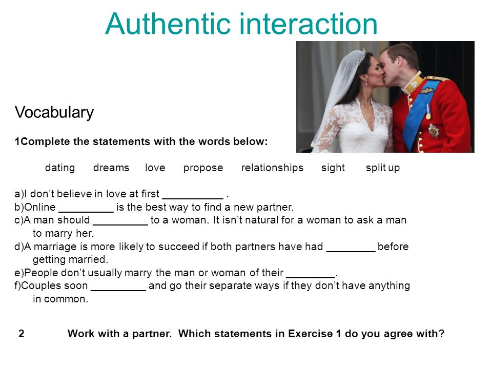Authentic interaction 2Work with a partner. Which statements in Exercise 1 do you agree with.