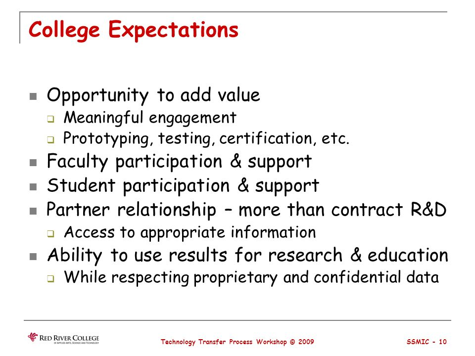 College Expectations Opportunity to add value Meaningful engagement Prototyping, testing, certification, etc.