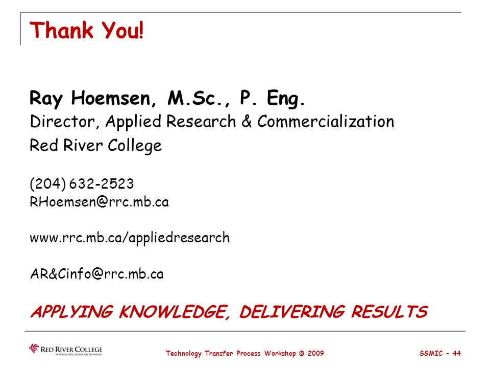 Thank You. Ray Hoemsen, M.Sc., P. Eng.