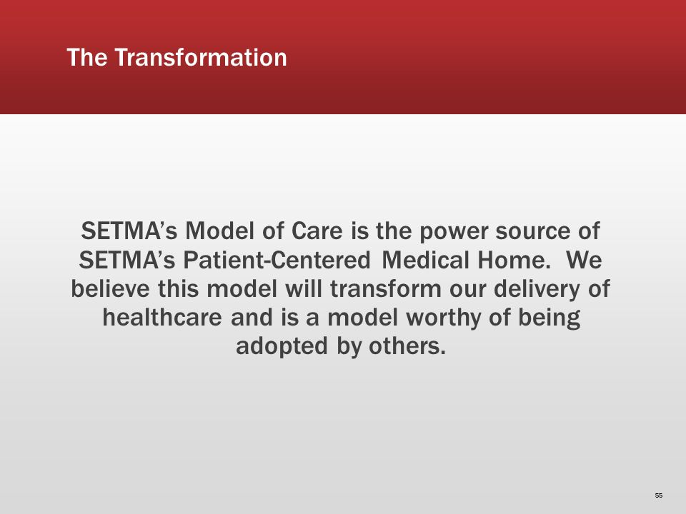 The Transformation SETMAs Model of Care is the power source of SETMAs Patient-Centered Medical Home.