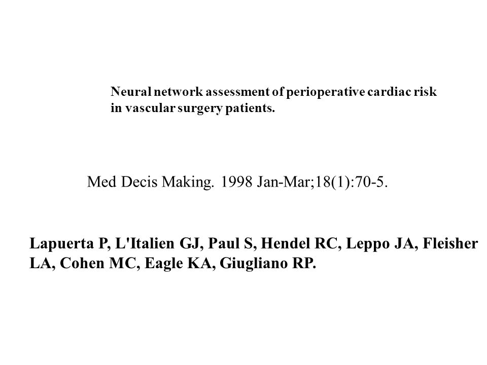 Neural network assessment of perioperative cardiac risk in vascular surgery patients.